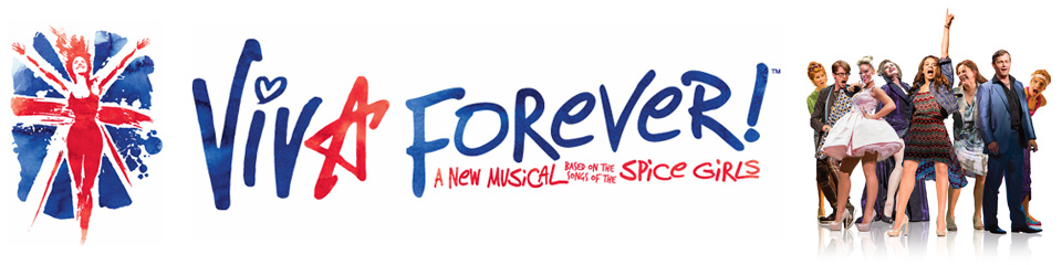 VIVA FOREVER! - A New Musical Based On The Songs Of The Spice Girls